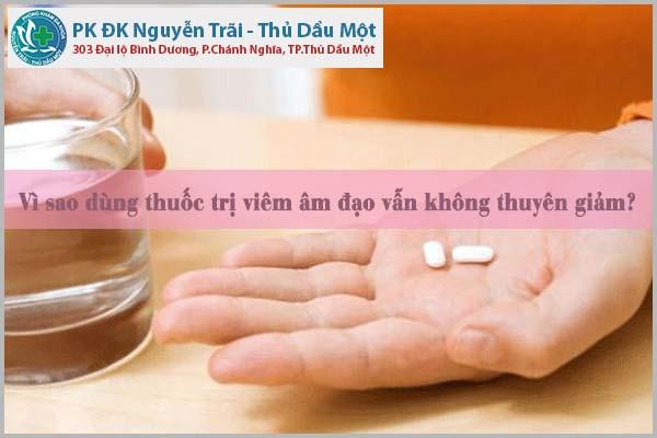 Vì sao dùng thuốc trị viêm âm đạo vẫn không thuyên giảm?